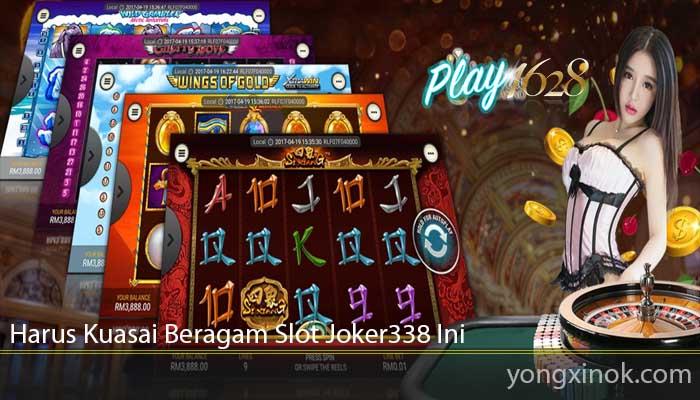 Harus Kuasai Beragam Slot Joker338 Ini
